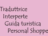Traduttrice Interprete, Guida Turistica, Personal Shopper